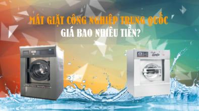 Máy giặt công nghiệp Trung Quốc số bao nhiêu tiền